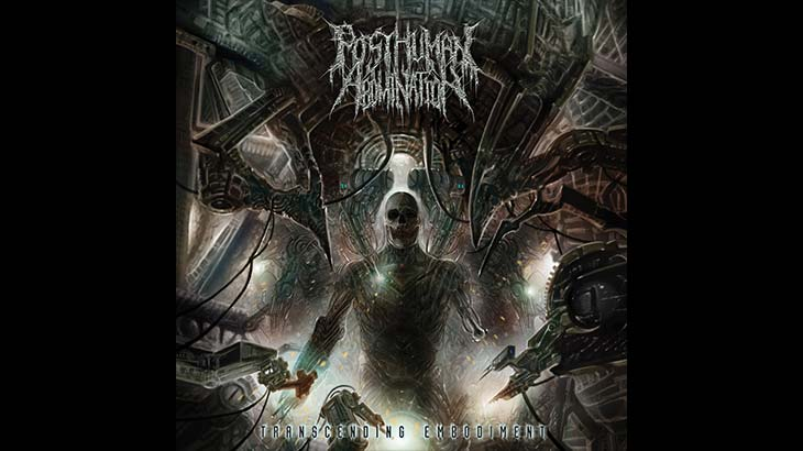 Posthuman Abomination デビューアルバム「Transcending Embodiment」リリース