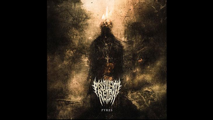 Pestilent Reign 新アルバム「Pyres」3月リリース