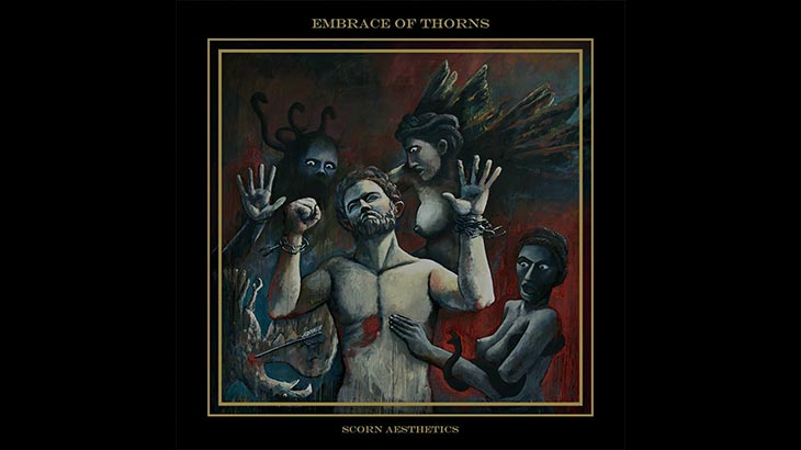 Embrace of Thorns 新アルバム「Scorn Aesthetics」6月リリース