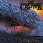 The Crown 新アルバム「Cobra Speed Venom」3月リリース