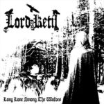 Lord Ketil アルバム「Long Lone Among the Wolves」リリース