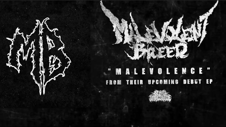 Malevolent Breed 新曲「Malevolence」公開