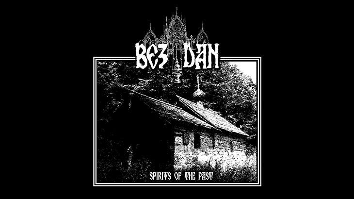 Bezdan – EP「Spirits of the Past 」3月リリース