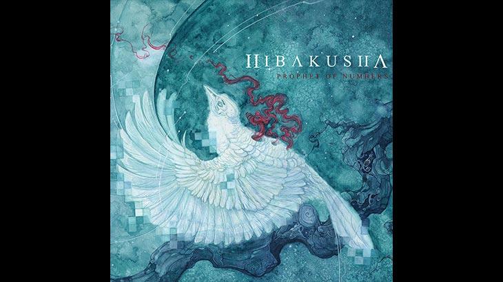 Hibakusha アルバム「Prophet of Numbers」リリース