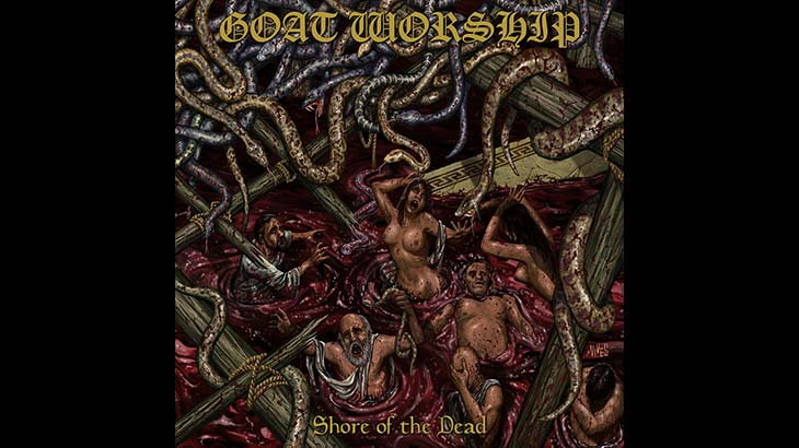 Goat Worship アルバム「Shore of the Dead 」リリース