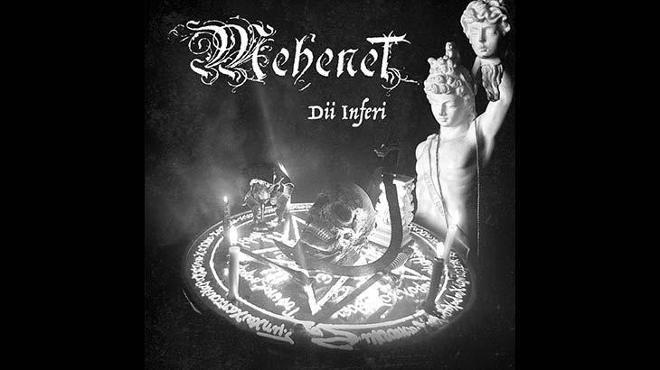Mehenet 新アルバム「Dii Inferi」8月リリース