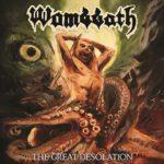 Wombbath アルバム「The Great Desolation」リリース