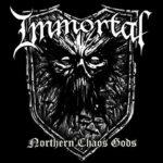 Immortal 新アルバム「Northern Chaos Gods」7月リリース