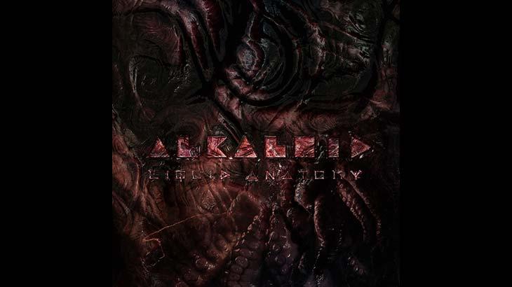 Alkaloid アルバム「Liquid Anatomy」リリース