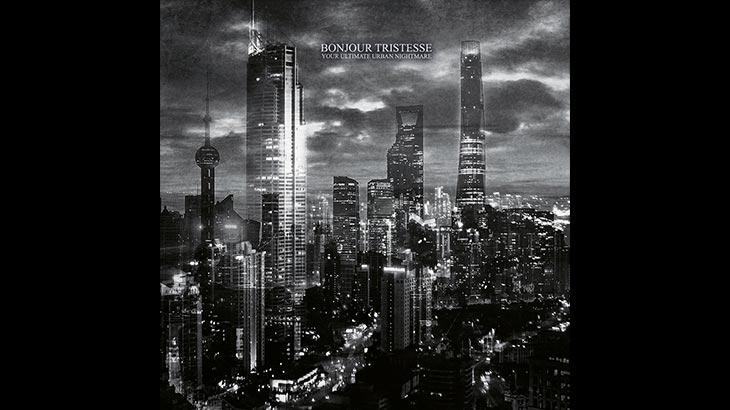 Bonjour Tristesse 新アルバム「Your Ultimate Urban Nightmare」7月リリース