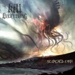Kill Everything デビューアルバム「Scorched Earth」リリース